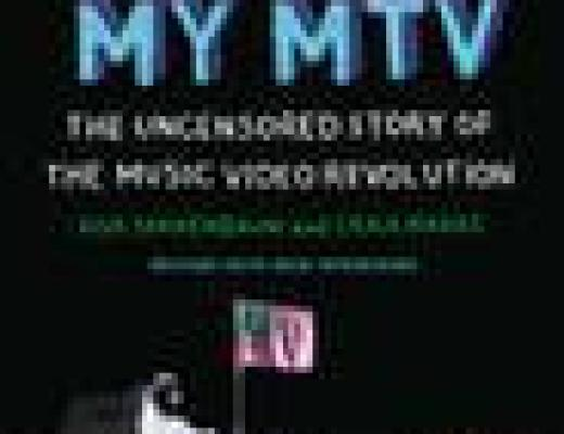 Book Talk: I WANT MY MTV, by Rob Tannenbaum and Craig Marks