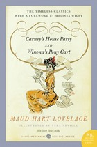 Book Talk: *Carney's House Party/Winona's Pony Cart*, by Maud Hart Lovelace