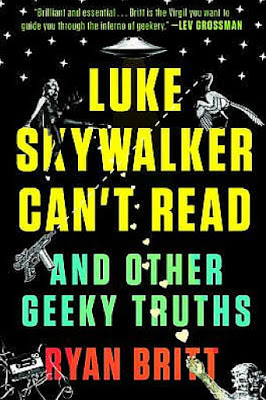 Book Talk: LUKE SKYWALKER CAN'T READ, by Ryan Britt