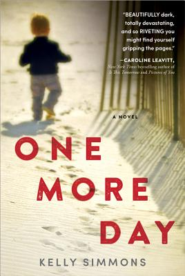 Book Talk: ONE MORE DAY by Kelly Simmons