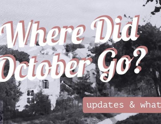 Where Did October Go? Updates and Whatnot