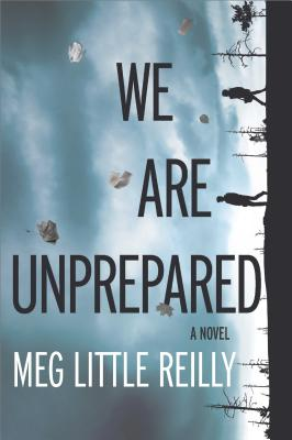 WE ARE UNPREPARED by Meg Little Reilly [Book Thoughts]