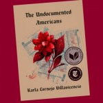 THE UNDOCUMENTED AMERICANS, as observed by one of their own