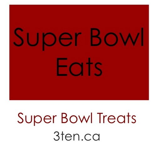 Super Bowl Snacks 2013: 3ten.ca