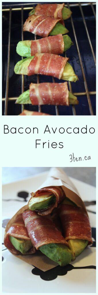 Bacon Avocado Fries: 3ten.ca