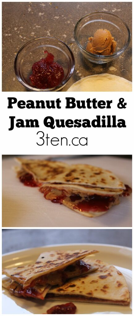 Peanut Butter and Jam Quesadilla: 3ten.ca