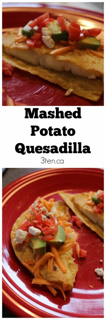 Mashed Potato Quesadilla: 3ten.ca