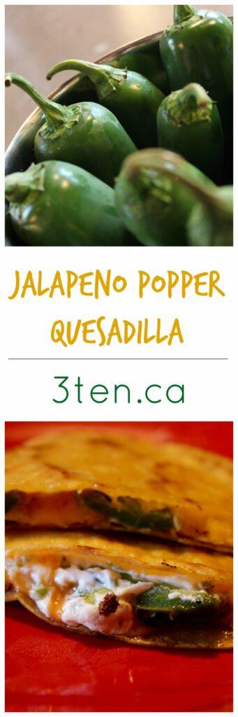 Jalapeno Popper Quesadilla: 3ten.ca