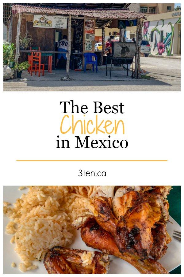 Best Chicken in Mexico: 3ten.ca