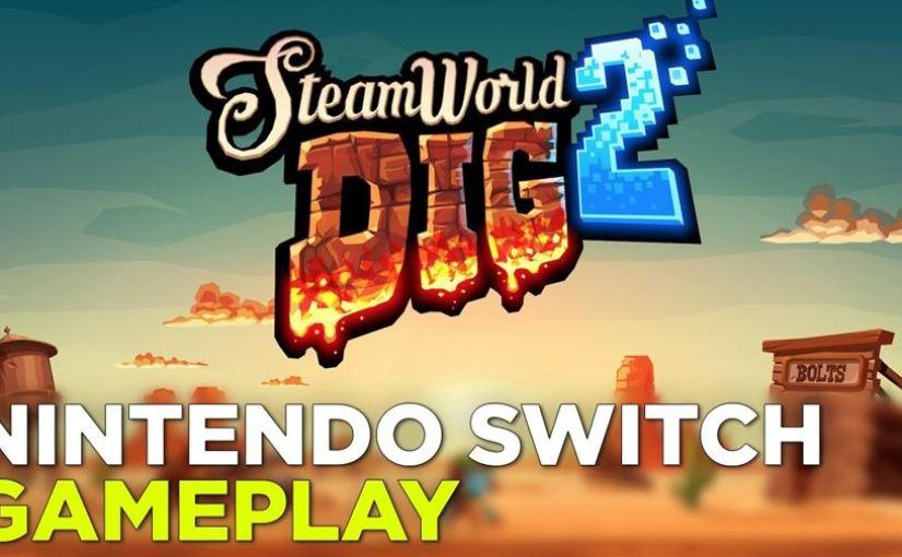 Steamworld Dig 2 – Nintendo Switch Demo: Gameplay Footage