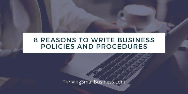 29 Reasons To Write Business Policies and Procedures – The Thriving