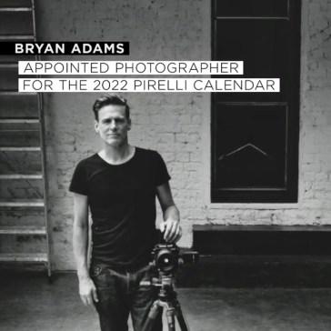 Musician-turned-photographer Bryan Adams is photographing the 2022 Pirelli calendar