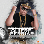 Lawrence – Quiere Perriar (Prod. Ngel Melody)