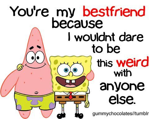 Friendship #Quotes You\'re my bestfriend because I wouldn\'t ...