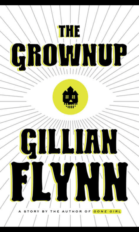 """64 pages novel, The Grownup. I have read Gillian Flynn's Gone Girl, It introduces me that Gillian Flynn is a master of the dark, psychologically twisted character who leads the reader on a delightfully sick reverse of the hero's quest. The Grownup is no exception. It is a short story by Gillian Flynn published in the form of a book. It is a hybrid between a thriller and a horror story with amusing plot twists. The narrator is a lifelong grifter, having mastered the secrets of successful panhandling before puberty. Her lazy mother never worked legitimately a day in her life, preferring to beg, steal, panhandle, manhandle and manipulate. Even though our nameless main character attended a swanky charter school, she left home at 16 and proceeded to do things that guaranteed she, too, could never hold a respectable job. So, she gives hand jobs to men in the back room of Spiritual Vibes and poses as a psychic up front.  Her business thrives at both ends. She has one special gentleman who visits her often (of course, for the back end service) and lends her books. Thriving businesses add to greed, right? So she agrees to do some cleansing at a haunted Victorian house at the request of a young lady named Susan to rope in a few extra bucks. She dreams big money. Our heroine's life is perfect. Or is it? Bizarre happenings and Susan's creepy stepson Miles enter the picture. The story bears resemblance to Gillian Flynn's writing style of suspense and a manipulative female lead. The story is fast paced and with each page you ask """"Who is the Grown up?"""". I did not feel the horror said to be embossed in the story, but I was more fascinated by the characters in it. The Grownup was intended to leave the reader salivating – trying to determine who is telling the truth, who is the liar, and what will happen when two totally messed up people arrive at the paranormal convention. There's sure to be lots of complaining from readers who expected more, and there will be those who will say Gil"""