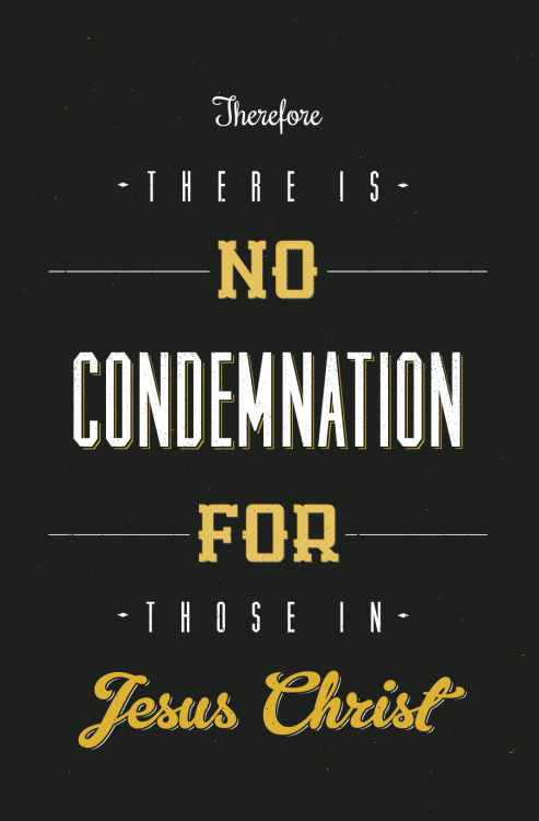 Romans 8:1 - designed by Kyle Williams. Available as a print as well as a wallpaper!