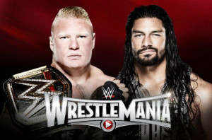 WrestleMania 31 - Brock Lesnar Vs Roman Reigns
