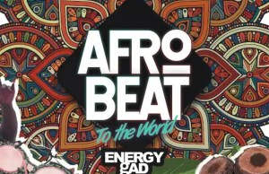 Energy Gad Ft. Olamide & Pepenazi – Afro Beat To The World