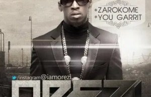 Orezi – You Garrit (Remix) Ft. Wizkid