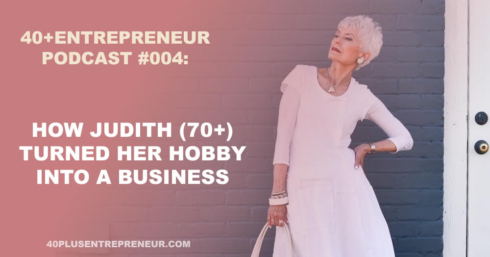 Podcast #4: How Judith (75) turned her hobby into a business