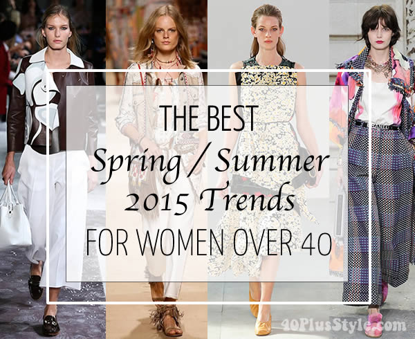 The best spring / summer 2015 trends for women over 40 | 40plusstyle.com