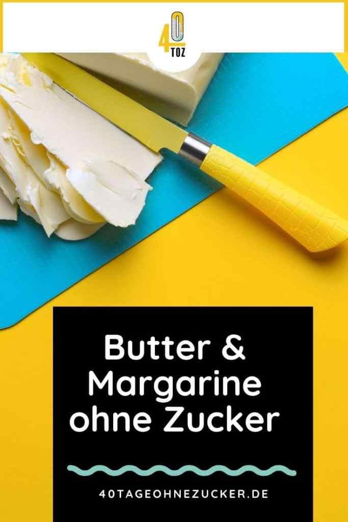 Butter und Margarine ohne Zucker