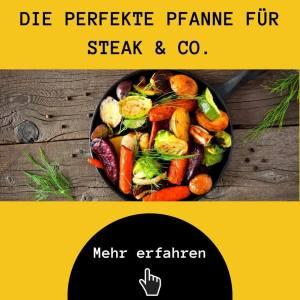 Die perfekte Pfanne für Steak & Co.