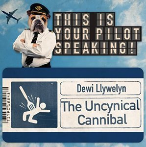 The Uncynical Cannibal by Dewi Llywelyn