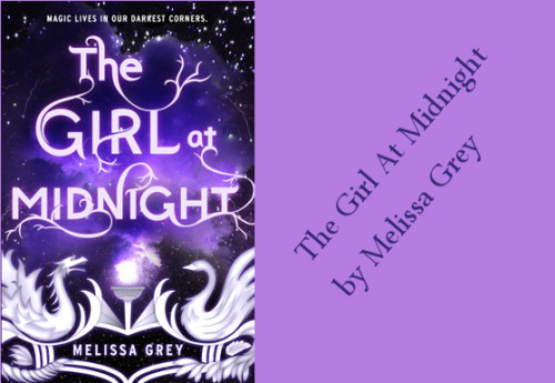 The Girl At Midnight by Melissa Gray