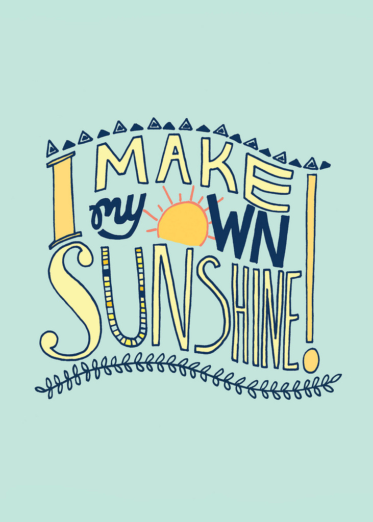 I make my own sunshine // Monday Quotes / Powerful Positivity