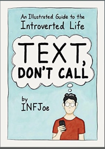 Text, Don't Call: An Illustrated Guide to the Introverted Life
