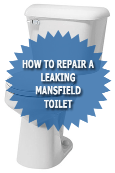 How To Repair A Leaking Mansfield Toilet