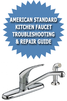 American Standard Kitchen Faucet Troubleshooting Repair Guide - American standard kitchen faucet repair