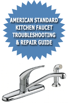 American Standard Kitchen Faucet Troubleshooting & Repair Guide