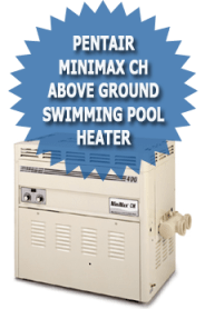 Pentair MiniMax CH Above Ground Swimming Pool Heater