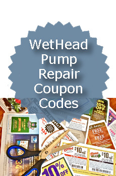 WetHead Pump Repair Coupon Codes