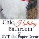 Chic Holiday Bathroom And Diy Toilet Paper Decor