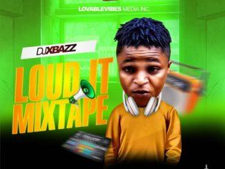 DJ MIX Djxbazz - LOUD IT MIXTAPE