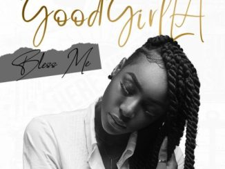 Music Good Girl LA – Bless Me