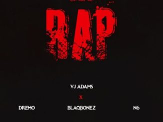Video Audio VJ Adams Dremo Blaqbonez N6 Define Rap 2