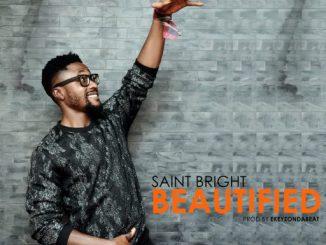 "Gospel Music: Saint Bright - ""Beautified"""