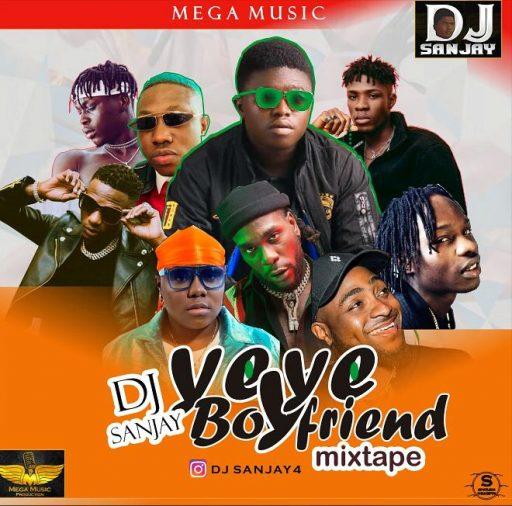 DJ Mix Yeye Boyfriend Mixtape (Hosted By DJ Sanjay)