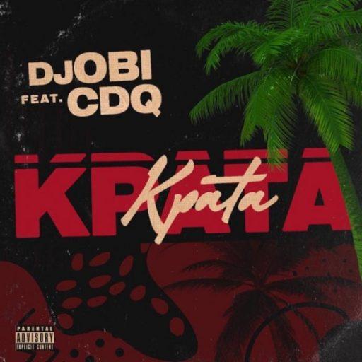 DJ Obi x CDQ – Kpata Kpata (Prod. By Jay Pizzle)