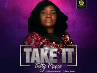 Gospel Music Betty Praise - Take It""