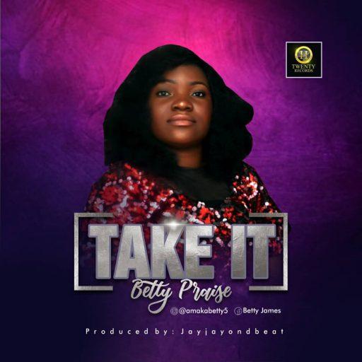 "Gospel Music Betty Praise - Take It"""