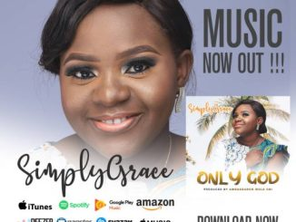 Gospel Music: SimplyGrace - Only God [Prod. by Wole Oni]