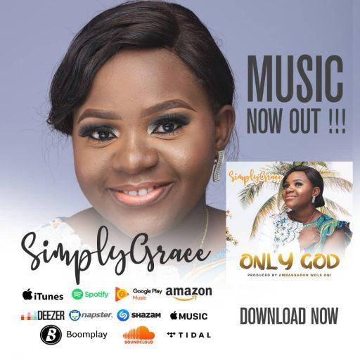 Gospel Music: SimplyGrace - Only God [Prod. by Wole Oni]