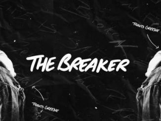 Music: Travis Greene – The Breaker