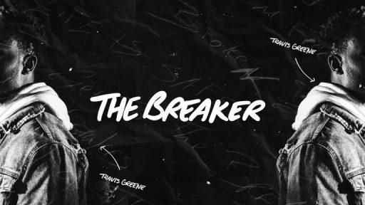 Music: Travis Greene – The Breaker