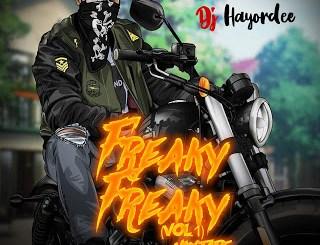 Dj Mix: DJ Hayordee – Freaky Freaky Mix (Vol 1)